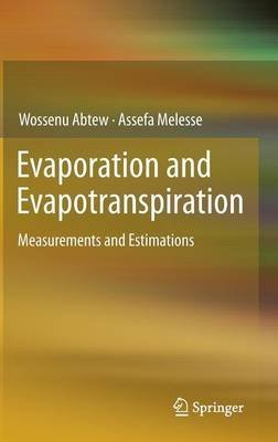 [(Evaporation and Evapotranspiration)] [By (author) Wossenu Abtew ] published on (September, 2012)
