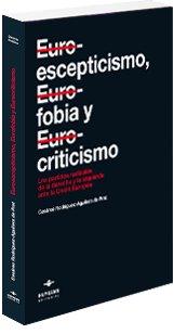 Euroescepticismo, eurofobia y eurocriticismo: los partidos radicales de la derecha y la izquierda ante la Unión Europea