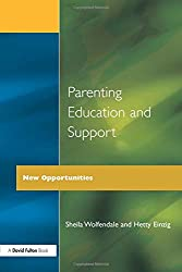 Parenting Education and Support: New Opportunities (Home & School - A Working Alliance)