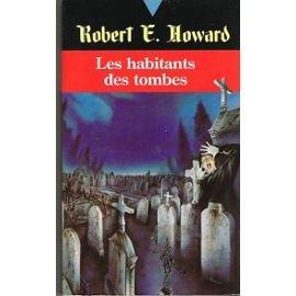Robert E. Howard, Tome 2 : Les habitants des tombes
