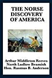 The Norse Discovery of America by Arthur Middleton Reeves (2010-11-22)