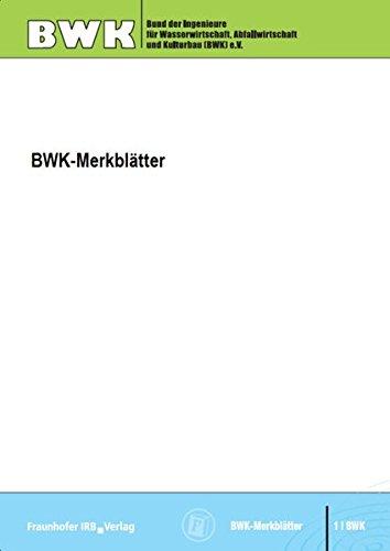 Detaillierte Nachweisführung immissionsorientierter Anforderungen an Misch- und Niederschlagswassereinleitungen gemäß BWK-Merkblatt 3.: Stand November 2008.