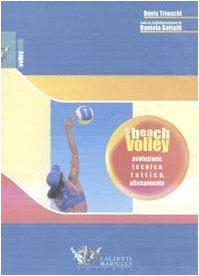 Beach volley. Evoluzione, tecnica, tattica, allenamento (Volley collection) por Devis Trioschi