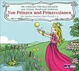 Von Prinzen und Prinzessinnen: Die schönsten Märchen-Hörspiele von Grimm, Hauff und Andersen