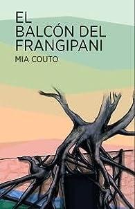 El Balcon Del Frangipani par Mia Couto