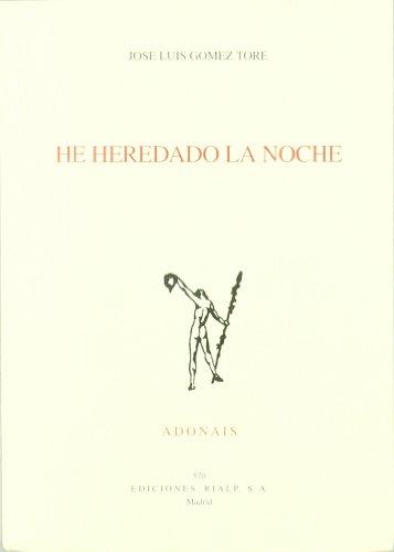 He heredado la noche (Poesía. Adonais)