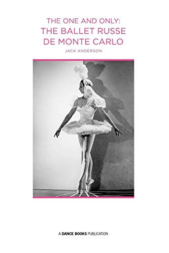 The One and Only: The Ballet Russe de Monte Carlo por Jack Anderson