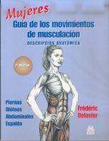 MUJERES. Guía de los movimientos de musculación -descripción anatómica- (Color) (Deportes) por Frédéric Delavier