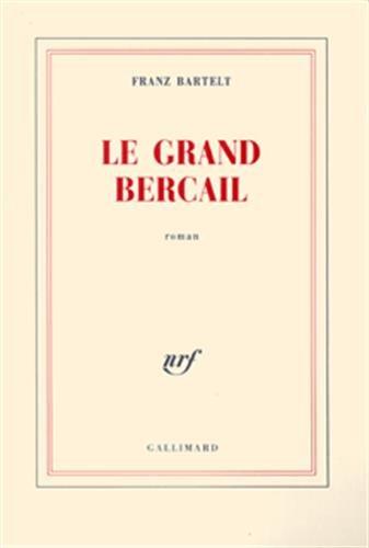 Le Grand Bercail par Franz Bartelt