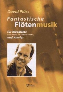FANTASTISCHE FLOETENMUSIK - arrangiert für Blockflöte - (Violine/Querflöte) - Klavier [Noten / Sheetmusic] Komponist: PLUESS DAVID