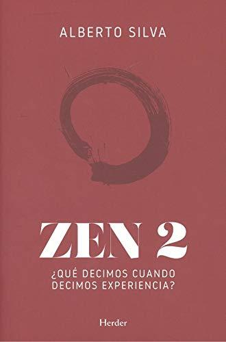 Zen 2: ¿Qué decimos cuando decimos experiencia?