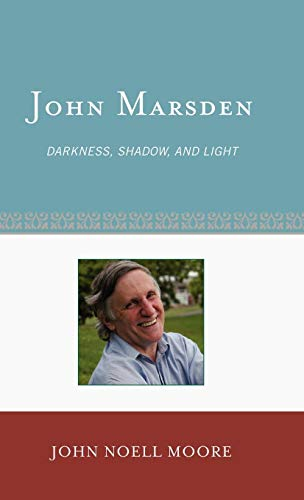 John Marsden: Darkness, Shadow, and Light (Studies in Young Adult Literature)