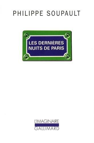 Les Dernières nuits de Paris (L'Imaginaire) por Philippe Soupault