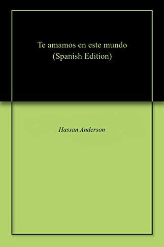 Te amamos en este mundo por Hassan Anderson
