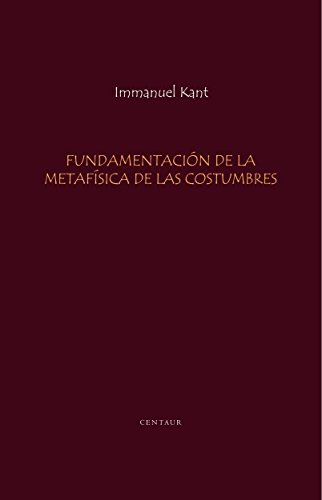 Fundamentacion de la Metafisica de las Costumbres por Kant