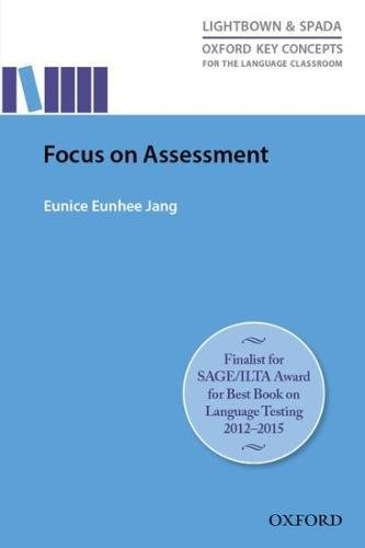 Focus On Assessment: Research-led guide helping teachers understand, design, implement, and evaluate language assessment (Key Concepts (Paperback)) por Eunice Eunhee Jang