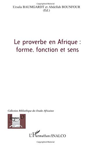 Le proverbe en Afrique : forme, fonction et sens