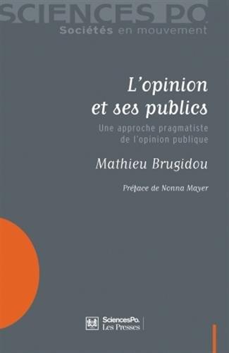 L'opinion et ses publics : Une approche pragmatiste de l'opinion publique