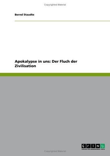 Apokalypse in uns: Der Fluch der Zivilisation