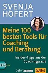 Meine 100 besten Tools für Coaching und Beratung, mit CD-ROM / Insider-Tipps aus der Coachingpraxis