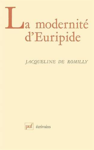 La modernité dEuripide (Écrivains)