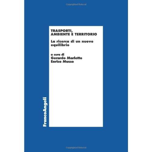 Trasporti, Ambiente E Territorio. La Ricerca Di Un Nuovo Equilibrio