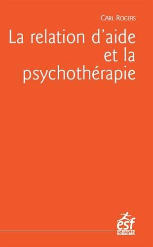 La relation d'aide et la psychothérapie par  (Broché - Feb 14, 2019)