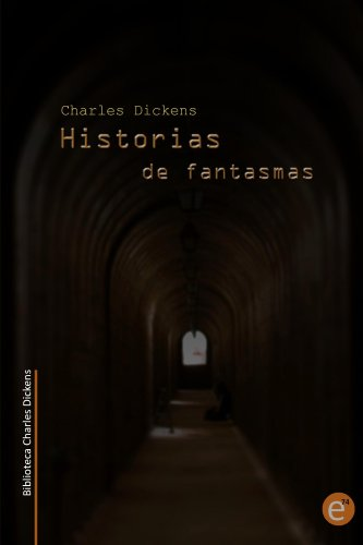 Historias de fantasmas (Anotado) (Biblioteca Charles Dickens) por Charles Dickens