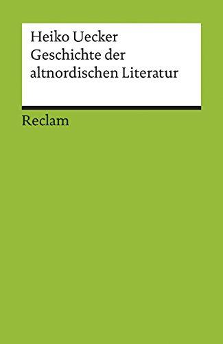 Geschichte der altnordischen Literatur (Reclams Universal-Bibliothek)