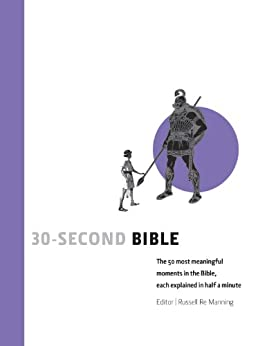 30-Second Bible: The 50 Most Meaningful Mo... by Dr Russell Re Mannin 1908005823