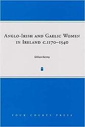 Anglo-Irish and Gaelic Women in Ireland, C.1277-1534