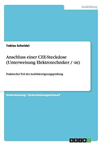 Steckdose Anschlüsse (Anschluss einer CEE-Steckdose (Unterweisung Elektrotechniker / -in): Praktischer Teil der Ausbildereignungsprüfung)