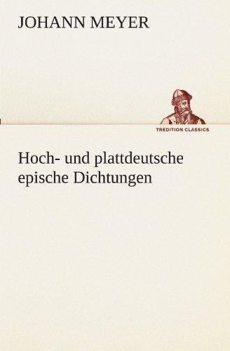 Hoch- und plattdeutsche epische Dichtungen (TREDITION CLASSICS)