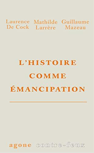 L'Histoire comme émancipation par  (Broché - Mar 15, 2019)