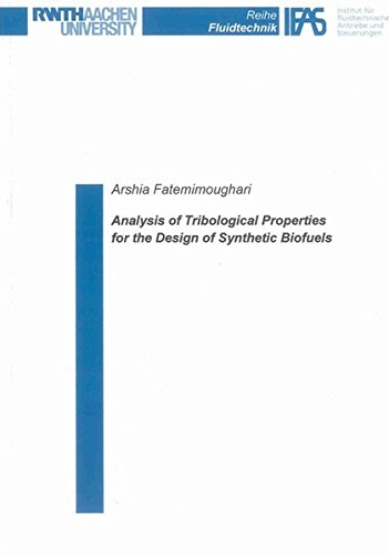 Analysis of Tribological Properties for the Design of Synthetic Biofuels (Reihe Fluidtechnik)