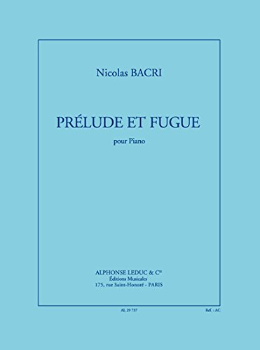 Bacri: Prelude et Fugue, Op. 91 (4'30'') pour Piano 2 Mains Piano -