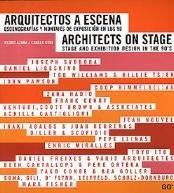 Arquitectos a escena.: Escenografías y montajes de exposición en los 90: Stage and Exhibition Design in the 90'S