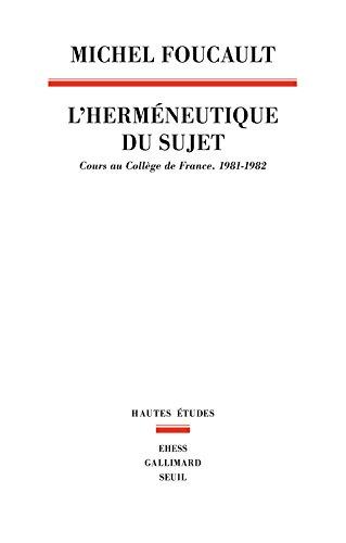 L'Hermeneutique du sujet : Cours au Collège de France (1981-1982)