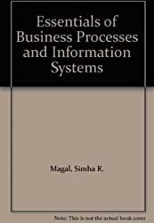 [(Essentials of Business Processes and Information Systems)] [By (author) Simha R. Magal ] published on (December, 2008)