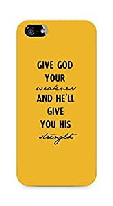 AMEZ give god your weakness and he will give strength Back Cover For Apple iPhone 5s
