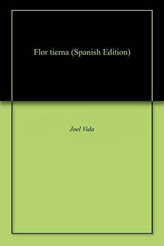 Flor tierna eBook: Joel Vida: Amazon.es: Tienda Kindle