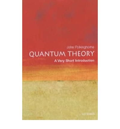 [( Quantum Theory: A Very Short Introduction [ QUANTUM THEORY: A VERY SHORT INTRODUCTION BY Polkinghorne, John C. ( Author ) Aug-29-2002[ QUANTUM THEORY: A VERY SHORT INTRODUCTION [ QUANTUM THEORY: A VERY SHORT INTRODUCTION BY POLKINGHORNE, JOHN C. ( AUTHOR ) AUG-29-2002 ] By Polkinghorne, John C. ( Author )Aug-29-2002 Paperback By Polkinghorne, John C. ( Author ) Paperback Aug - 2002)] Paperback