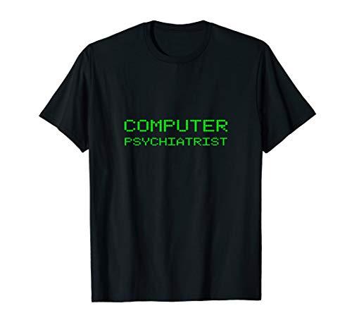 Computer Psychiatrist Funny Tech Support Laptop Repair Geek T-Shirt Mens Tech Support