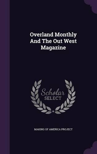 Overland Monthly And The Out West Magazine