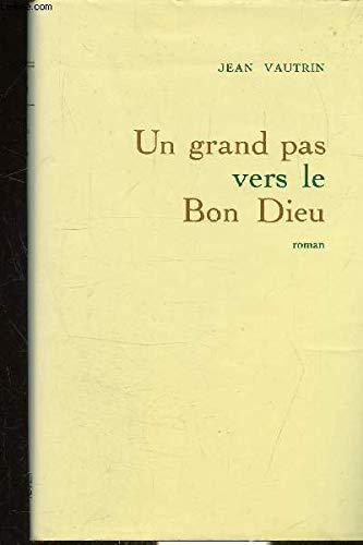 Un grand pas vers le Bon Dieu par Jean Vautrin (Relié)