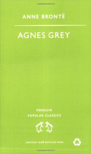 Agnes Grey: With a Memoir of Her Sisters by Charlotte Bronte (Penguin Popular Classics)