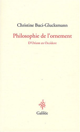 Philosophie de l'ornement : D'Orient en Occident