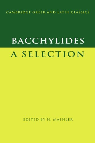 Bacchylides: A Selection (Cambridge Greek and Latin Classics) (2012-04-25)