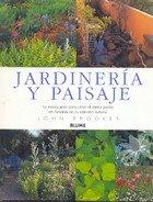 Jardineria y Paisaje: La Nueva Guia Para Crear El Mejor Jardin En Funcion de Su Entorno Natural por John Brookes