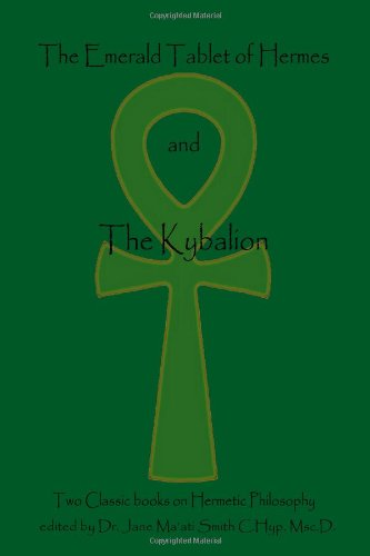 Preisvergleich Produktbild The Emerald Tablet Of Hermes & The Kybalion: Two Classic Books on Hermetic Philosophy